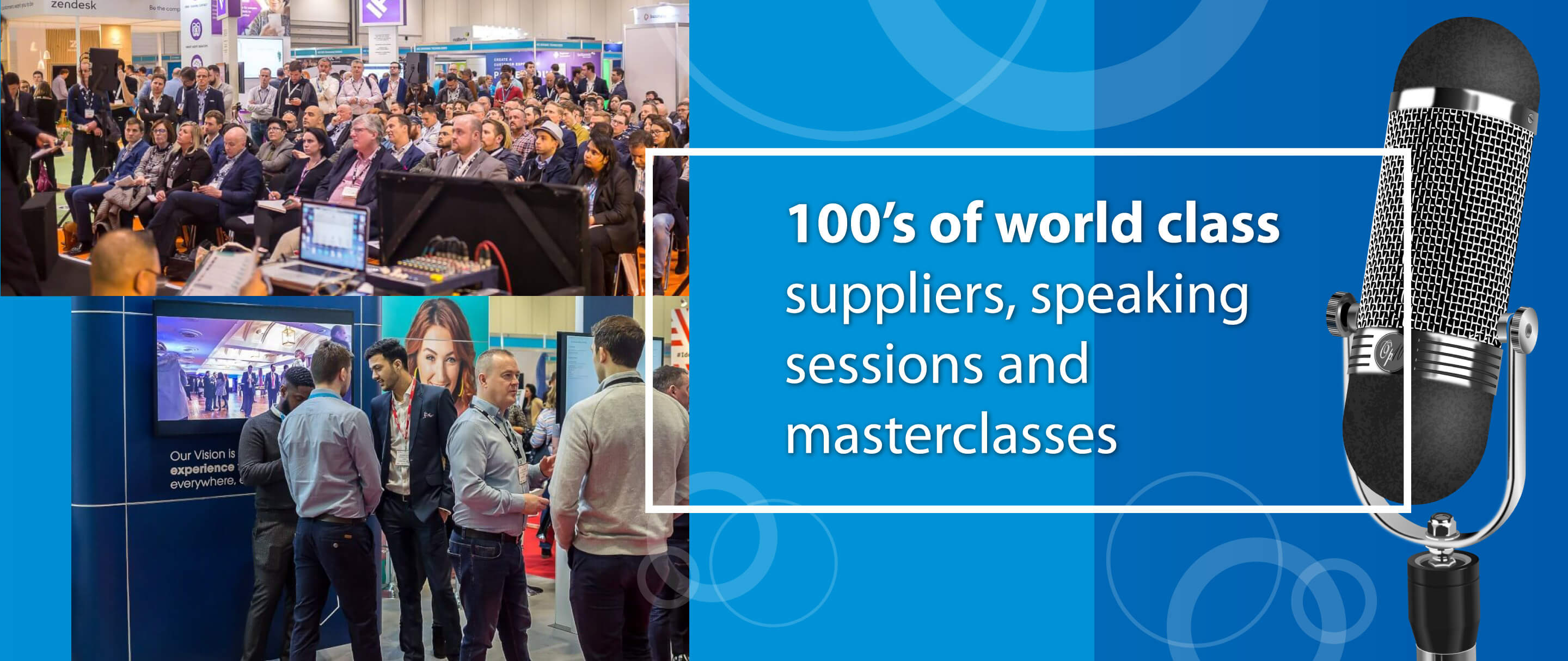 100's of world class suppliers, speaking sessions and masterclasses