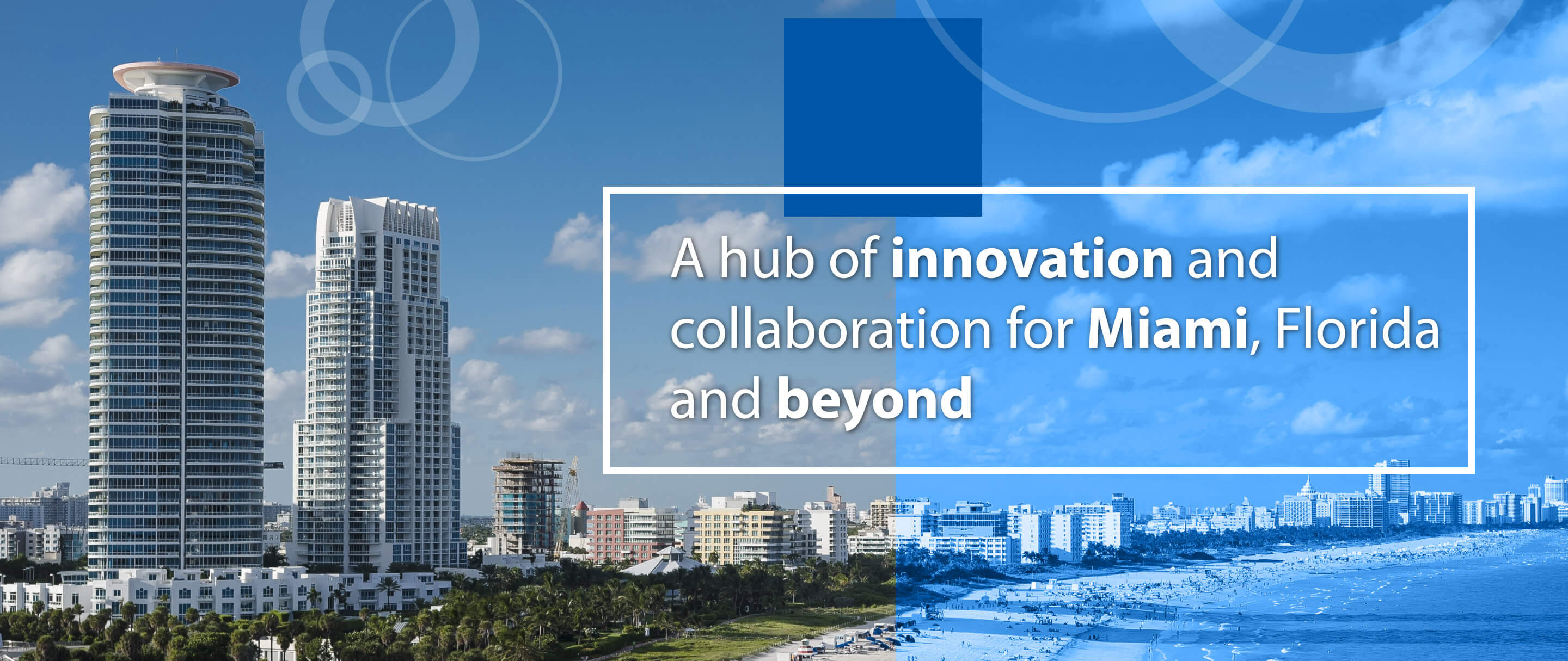 A hub of innovation and collaboration for Miami, Florida and beyond